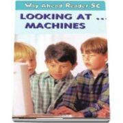 Way Ahead Readers 5C. Look at Machines