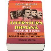 Bacalaureat 2020 Literatura romana. Comentarii si eseuri pe baza textelor din 20 de manuale alternative