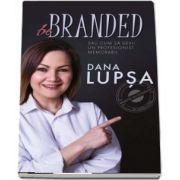 Dana Lupsa, Be Branded