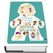 Enciclopedia micilor curiosi - Corpul omenesc - Colectia Larousse
