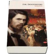 F. M Dostoievski, Idiotul - Colectia CPT