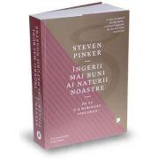 Ingerii mai buni ai naturii noastre de Steven Pinker