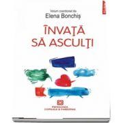 Invata sa asculti (Elena Bonchis)