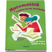 Matematica si explorarea mediului. Caiet de lucru pentru clasa a II-a - Andreea Barbu si Silvia Mihai