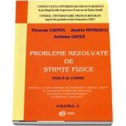 Probleme rezolvate de stiinte fizice. Fizica si Chimie, volumul II