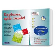 Explorez, aplic, rezolv! Culegere de probleme, teste si resurse pentru portofoliu Clasa a VII-a, Partea I