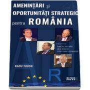 Amenintari si oportunitati strategice pentru Romania