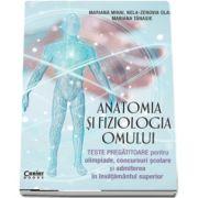 Anatomia si fiziologia omului. Teste pregatitoare pentru olimpiade, concursuri scolare si admiterea in invatamantul superior