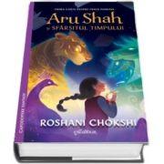 Aru Shah si sfarsitul timpului de Roshani Chokshi