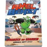 Axel And Beast. Evadarea Din Grabbem (Adrian C Bott)