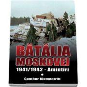 Batalia Moskovei 1941-1942 - Amintiri
