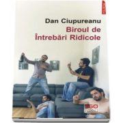 Biroul de Intrebari Ridicole (Dan Ciupureanu)