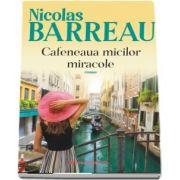 Cafeneaua micilor miracole (Barreau Nicolas)