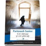 Cei ramasi si cei plecati - Traducere din limba persana de Cristina Ciovarnache