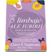 Cele 5 limbaje ale iubirii pentru adolescenti de Gary Chapman