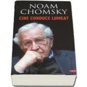 Cine conduce lumea? de Noam Chomsky