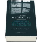 Conceptele fundamentale ale metafizicii - Traducere de Paul Gabriel Sandu