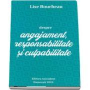 Despre angajament, responsabilitate si culpabilitate de Lise Bourbeau