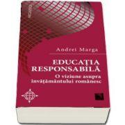 Educatia responsabila - O viziune asupra invatamantului romanesc