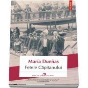 Fetele capitanului - Traducere din limba spaniola si note de Lavinia Similaru
