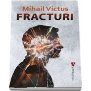 Fracturi de Mihail Victus