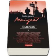 Integrala Maigret. Volumul X