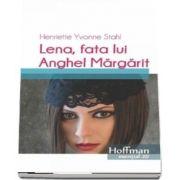 Lena, fata lui Anghel Margarit