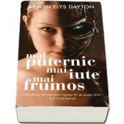 Mai puternic, mai iute, mai frumos de Arwen Elys Dayton