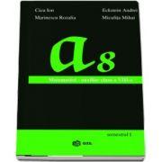 Matematica. Auxiliar pentru clasa a VIII-a, semestrul I