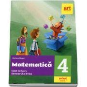 Matematica. Caiet de lucru pentru clasa a IV-a, semestrul al II-lea