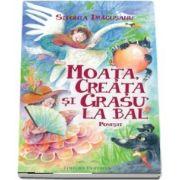 Moata, Creata si Grasu la bal de Sidonia Dragusanu