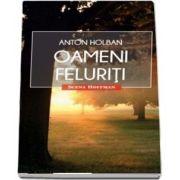 Oameni feluriti de Anton Holban