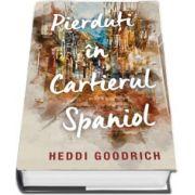 Pierduti in cartierul spaniol de Heddi Goodrich