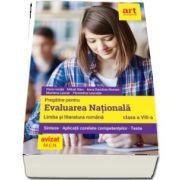 Pregatire pentru Evaluarea Nationala. Limba si literatura romana, clasa a VIII-a - Sinteze, Aplicatii corelate competentelor, Teste