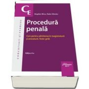 Procedura penala. Curs pentru admiterea in magistratura si avocatura. Teste-grila. Editia a 4-a