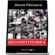 Reconstituirea de Horia Pstrascu