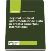 Regimul juridic al instrumentelor de plata in dreptul comertului international