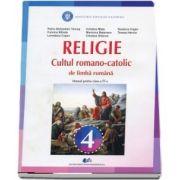 Religie. Cultul romano-catolic de limba romana. Manual pentru clasa a IV-a