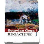 Rugaciune de Octavian Goga