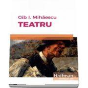 Teatru - Gib I. Mihaescu