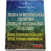 Teoria si metodologia instruirii. Teoria si metodologia evaluarii. Repere si instrumente didactice pentru formarea profesorilor