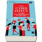 THE CYBER EFFECT. Psihologia comportamentului uman in mediul online de Mary Dr. Aiken