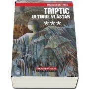 Triptic.Ultimul vlastar - Volumul III
