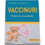 Vaccinuri. 99 de lucruri esentiale - Dr. med. Martina Lenzen Schulte