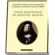 Viata Monahala in Sf. Munte Athos de Emilianos Simonopetritul