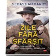 Zile fara sfarsit de Sebastian Barry