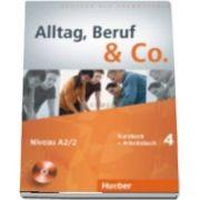Alltag, Beruf and Co. Kurs Und Arbeitsbuch 4 MIT CD Zum Arbeitsbuch