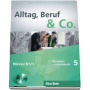 Alltag, Beruf and Co. Kurs Und Arbeitsbuch 5 MIT CD Zum Arbeitsbuch