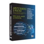 Aspecte teoretice si practice pentru pregatirea profesionala a consilierilor juridici. Spete: solutii, analize si interpretari