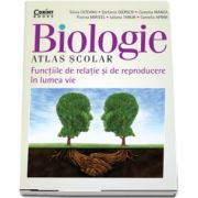 Atlas scolar de biologie. Functiile de relatie si de reproducere in lumea vie